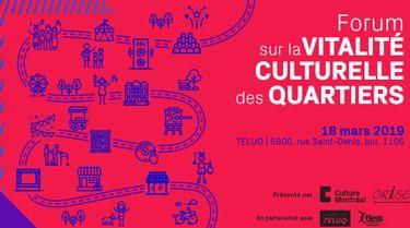 Forum sur la vitalité culturelle des quartiers (Inscriptions closes) | 18 mar. au 18 mars 2019