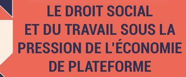 Le droit social et du travail sous la pression de l'économie de plateforme | 16 mar. au 16 mars 2018