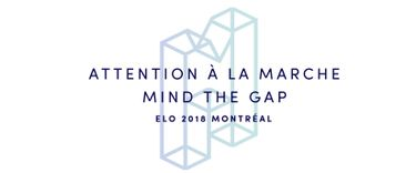 ELO 2018 Mind The Gap! | Aug 13 to August 17, 2018