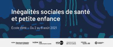 Inégalités sociales de santé et petite enfance |  2 août au  6 août 2021