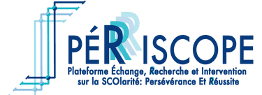 PÉRISCOPE (Plateforme Échange, Recherche et Intervention sur la SCOlarité: Persévérance Et réussite)